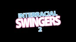 INTERRACIAL SWINGERS 2