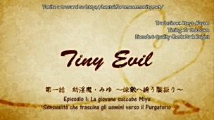 [HF]Tiny EVil 01(sub ita)[cens]